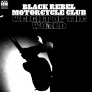 Black Rebel Motorcycle Club 'Weight Of The World'
